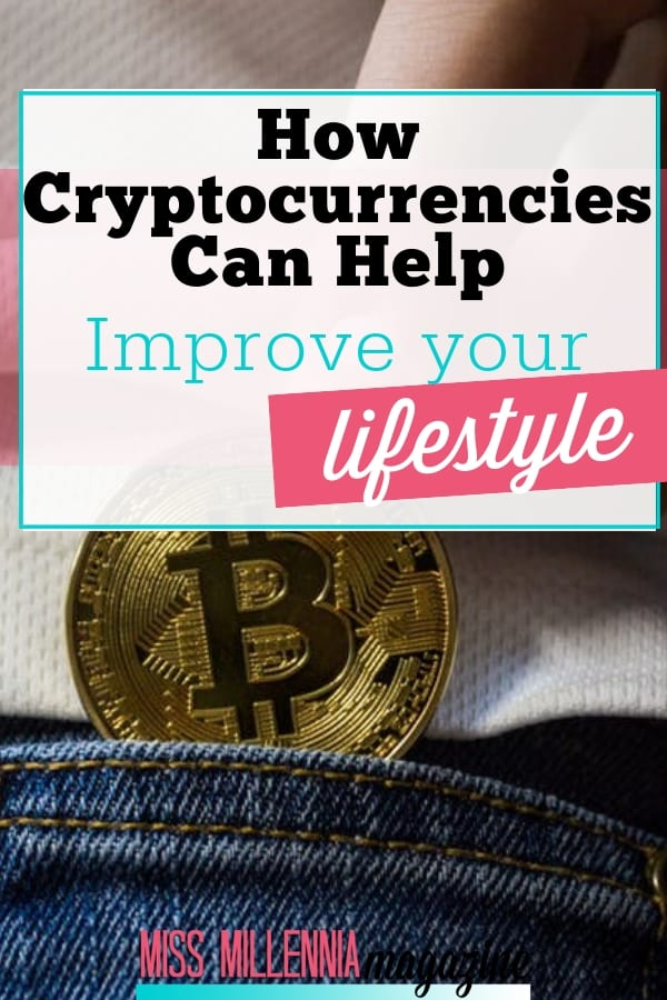 It might seem like a far-fetched suggestion, but cryptocurrencies could potentially help you improve your lifestyle. You'll find out how here.