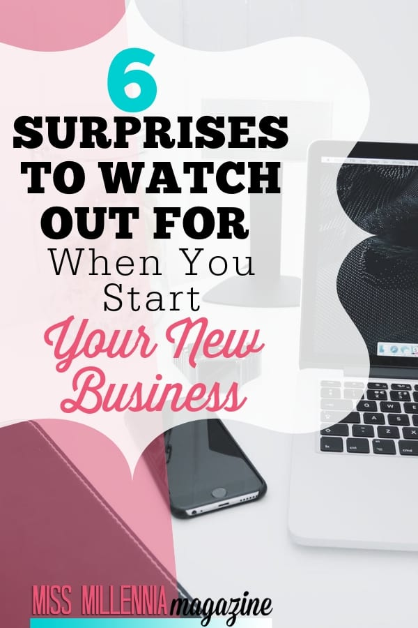 6 Surprises to Watch Out For When You Start Your New Business