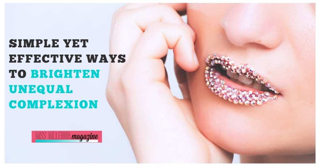 Simple Yet Effective Ways to Brighten Unequal Complexion fb