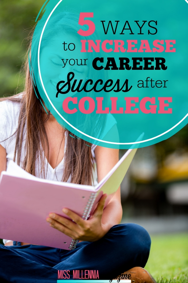 5 Ways to Increase your Career Success After College pin