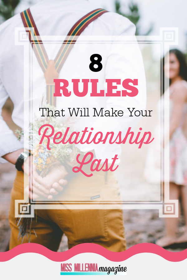 8 Rules That Will Make Your Relationship Last