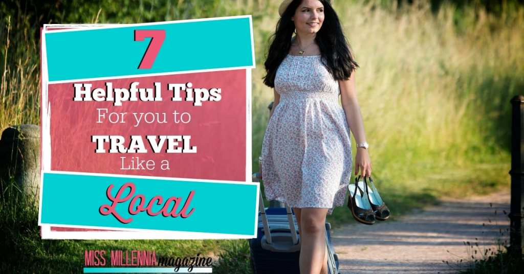 7 Helpful Tips For You To Travel Like a Local fb