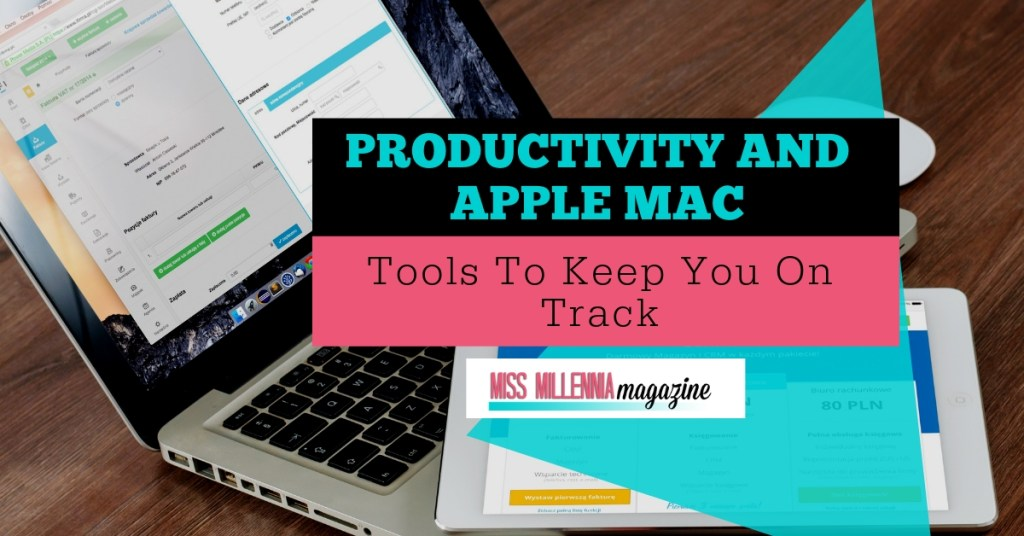 Productivity and Apple mac Tools To Keep You On Track