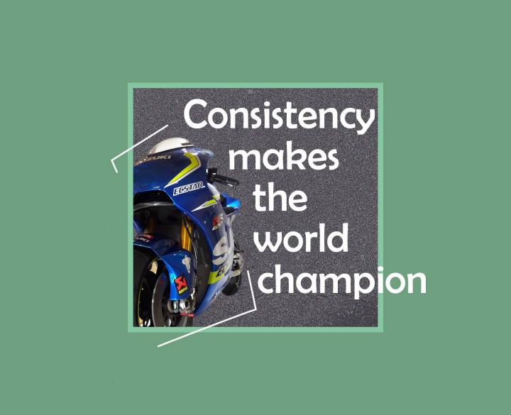 Consistency makes the world champion
