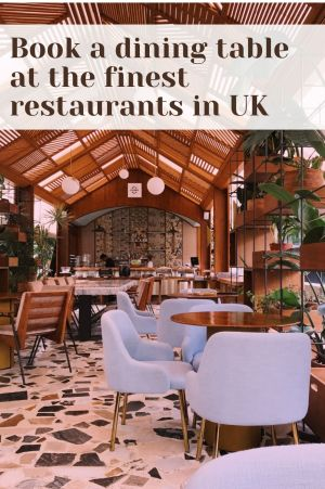 Book a dining table at the finest restaurants in UK