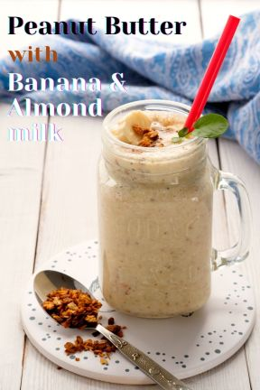 Peanut butter with banana and almond milk