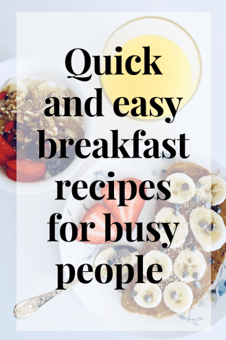 Top quick and easy breakfast for busy people. The easiest breakfast ideas that busy people will love it.