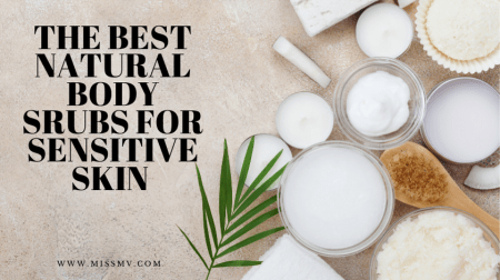 The best natural body scrubs for sensitive skin. A handmade body scrub might be the best solution for dry and dull skin.