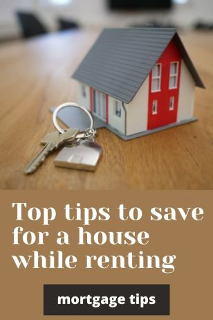 Top tips to save for a house while renting. How to save for a house while renting