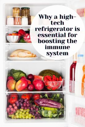 Why a high-tech refrigerator is essential for boosting the immune system