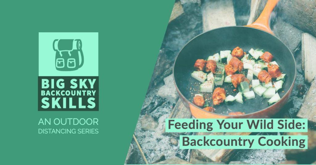 Big Sky Backcountry Skills - Backcountry Cooking