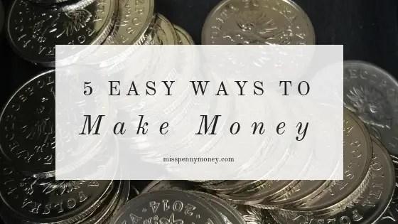 5 Easy Ways to Make Money