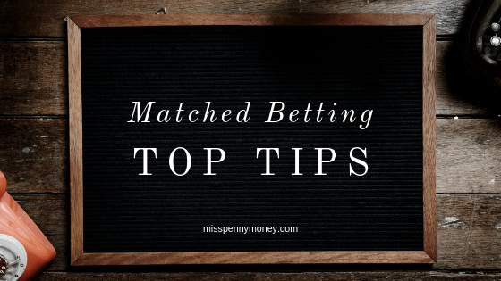 My Matched Betting Top Tips