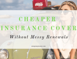 Get Cheaper Insurance Cover without Messy Renewals