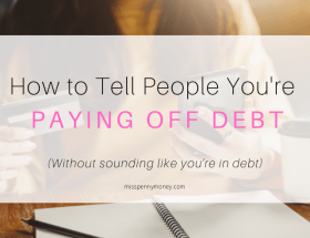 how to tell people you're paying off debt