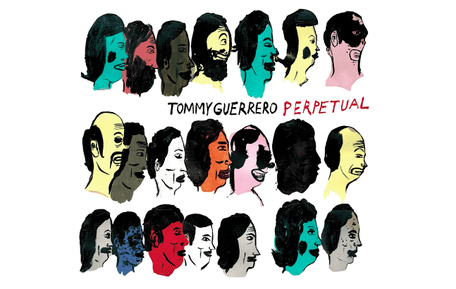 Working Weekend: Tommy Guerrero, Perpetual