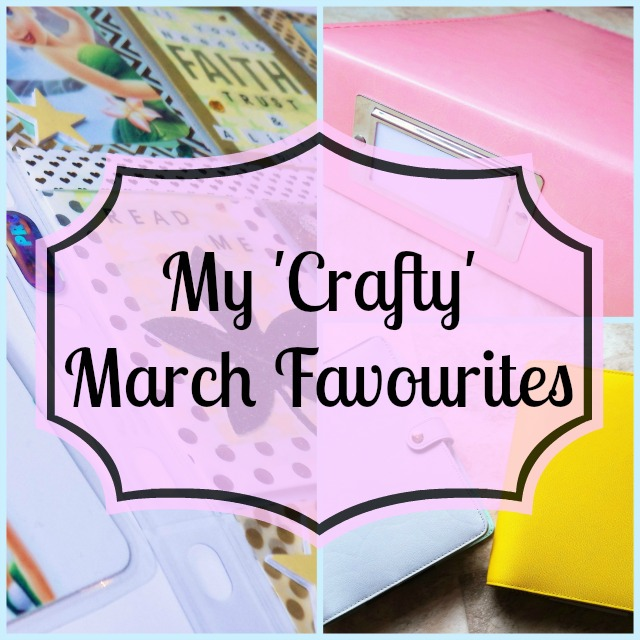 My crafty march favourites .jpg
