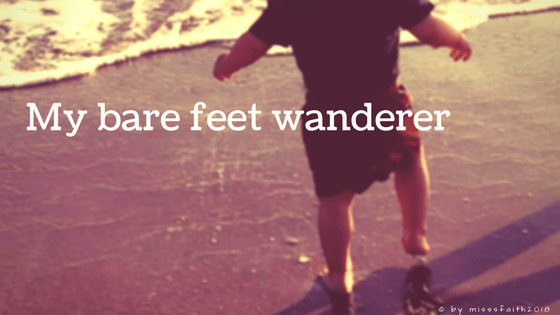My bare feet wanderer