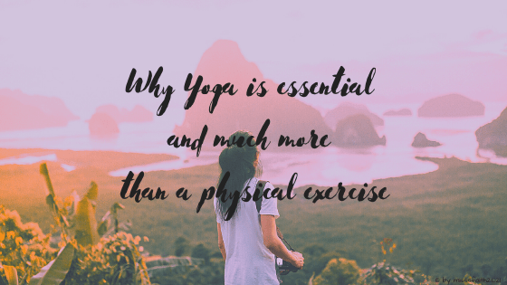 Why-Yoga-is-essential-and-much-more-than-a-physical-exercise