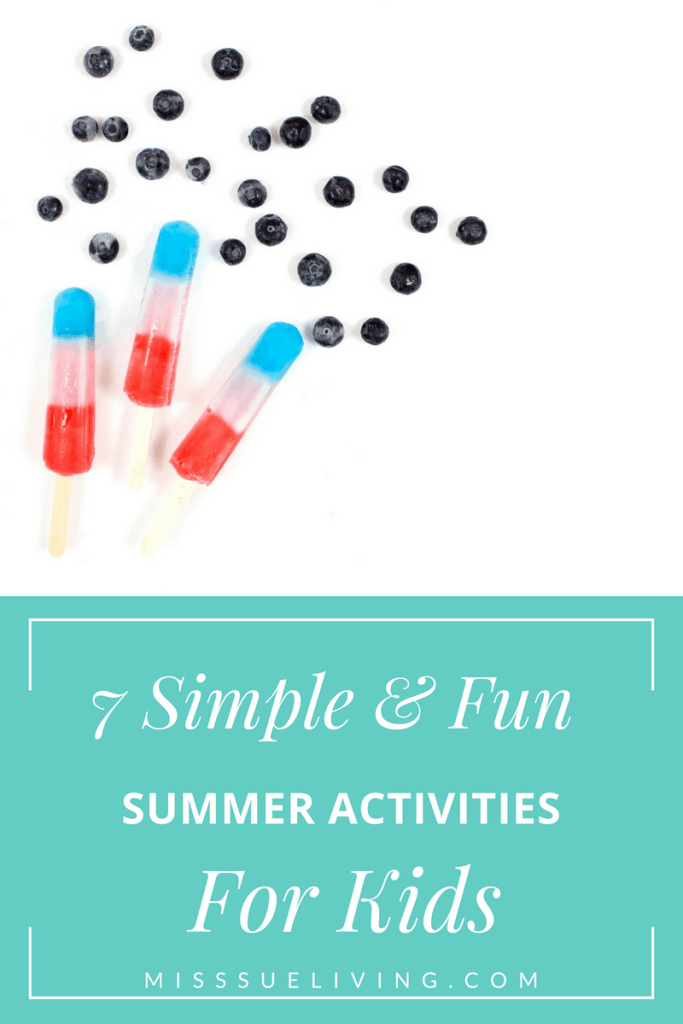 7 Simple And Fun Summer Activities For Kids Miss Sue Living