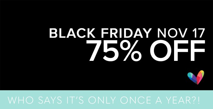 BLACK FRIDAY MY WAY AGAIN – 75% OFF