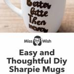 Diy Sharpie Mugs For A Thoughtful Homemade Gift Miss Wish