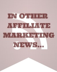In Other Affiliate Marketing News