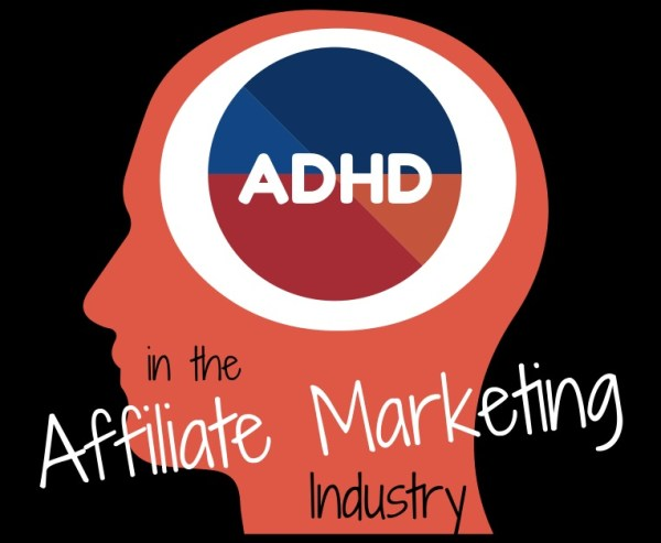 ADHD in the Affiliate Marketing Industry