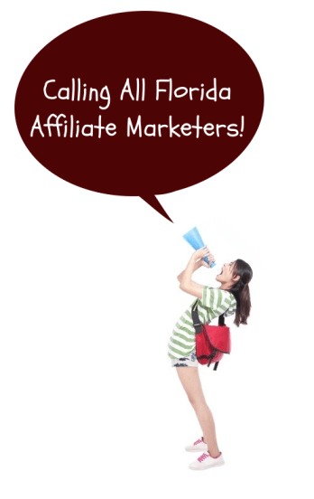 Calling all Florida Affiliate Marketers!