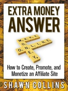 Extra Money Answer - How to Create, Promote and Monetize an Affiliate Site