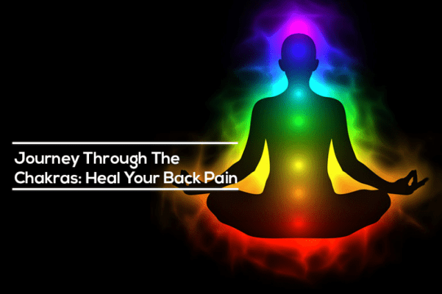Journey Through The Chakras: Heal Your Back Pain