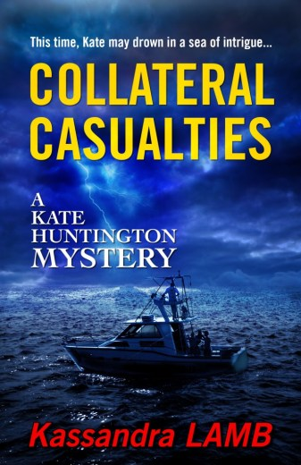 book cover for COLLATERAL CASUALTIES, A Kate Huntington Mystery