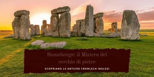 Parliamo dei misteri di stonehenge, la costruzione monolitica inglese.