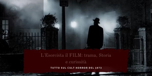 L'esorcista: film horror cult di William Friedkin (1973).