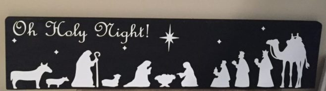Christine's Vinyl Creations Oh Holy Night sign