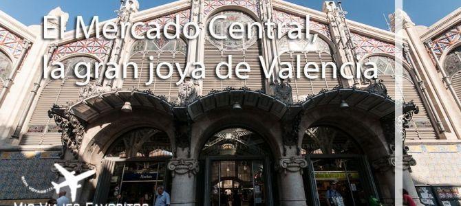 El Mercado central, la gran joya de Valencia