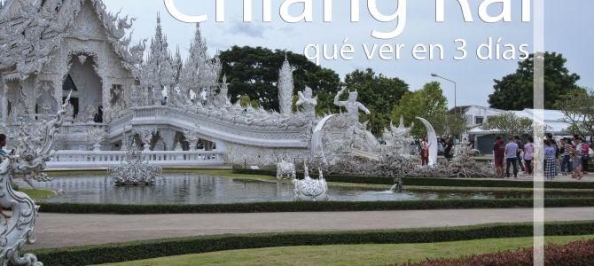 Qué ver y hacer en Chiang Rai en dos días