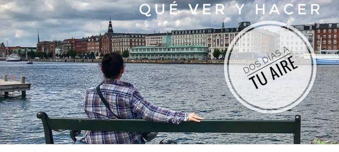 Copenhague, qué ver y hacer en dos días