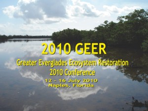 More than 500 scientists participated in the 2010 Greater Everglades Ecosystem Restoration conference hosted at the Grande Resort in Naples, Florida July 12-16, 2010