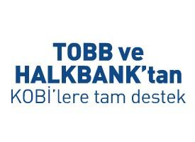 TOBB-Halkbankası İşbirliğiyle Kobi Başına 40 Bin Lira Kredi