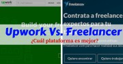 Upwork vs Freelancer: ¿Cuál de estas plataformas freelance es mejor?