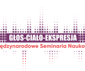 Międzynarodowe Seminaria GŁOS-CIAŁO-EKSPRESJA wtym roku znów online.