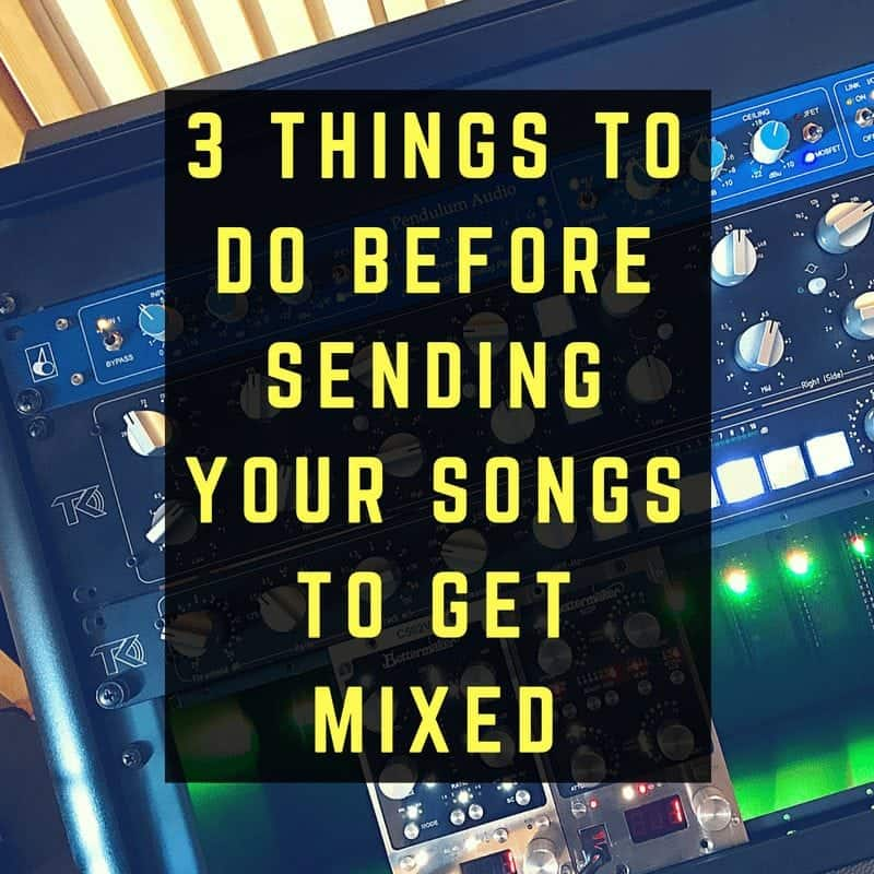 3 things to do before sending your song to get mixed