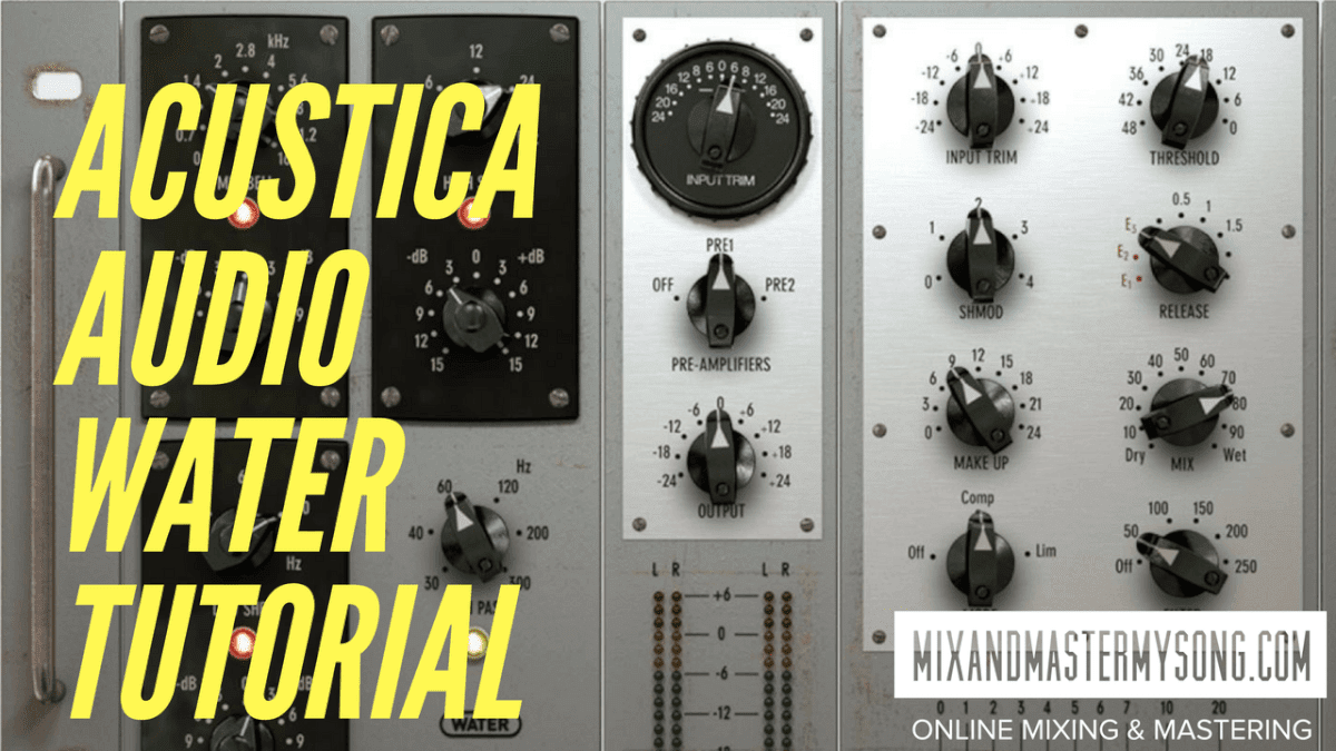 Mixing and Mastering with Acustica Audio Water Tutorial
