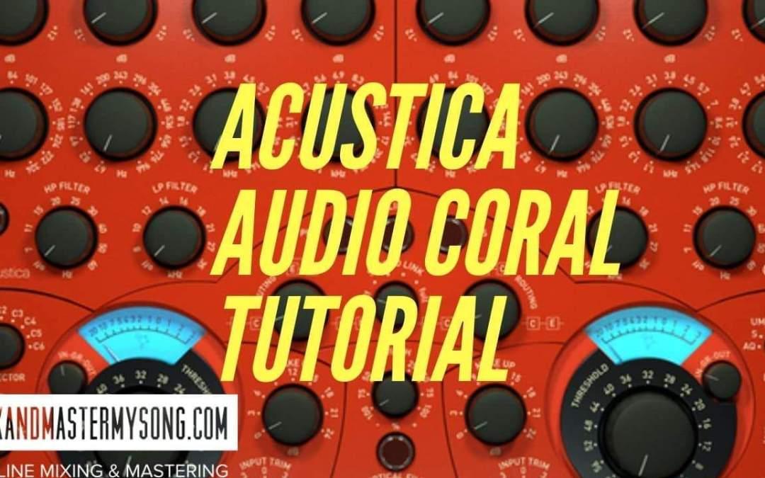 Acustica Audio Coral Tutorial