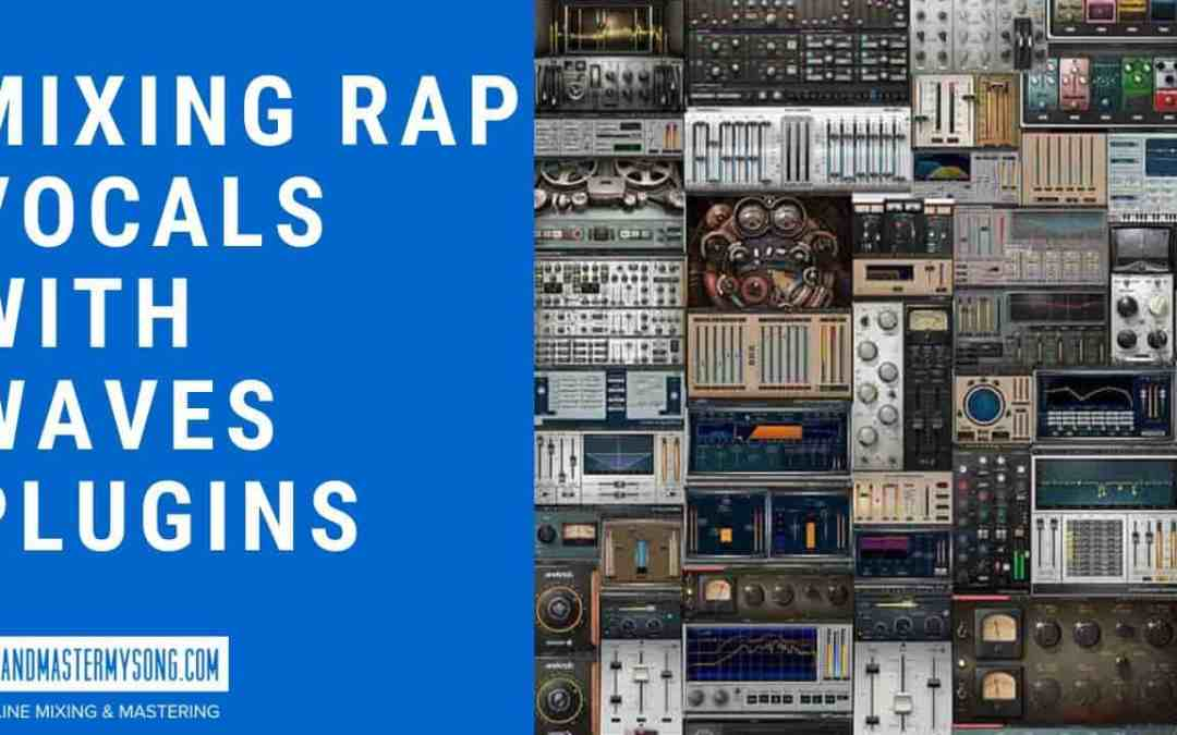 Mixing Rap Vocals with Waves Plugins