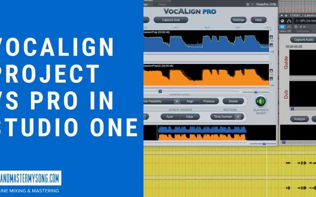 Vocalign Project vs Pro in Studio One