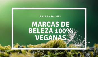 marcas de beleza 100% veganas beleza da mel