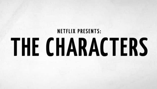 Netflix Presents- The Characters