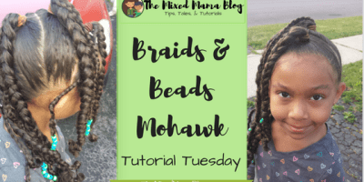 Braids and Beads Mohawk_Tutorial Tuesday - A Protective Style by The Mixed Mama Blog